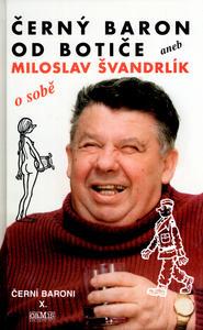 Obrázok Černý baron od Botiče aneb Miloslav Švandrlík o sobě