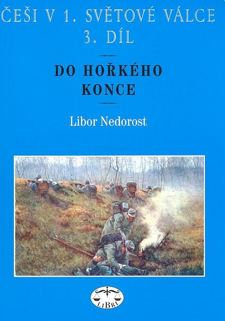 Češi v 1. světové válce 3. díl - Libor Nedorost