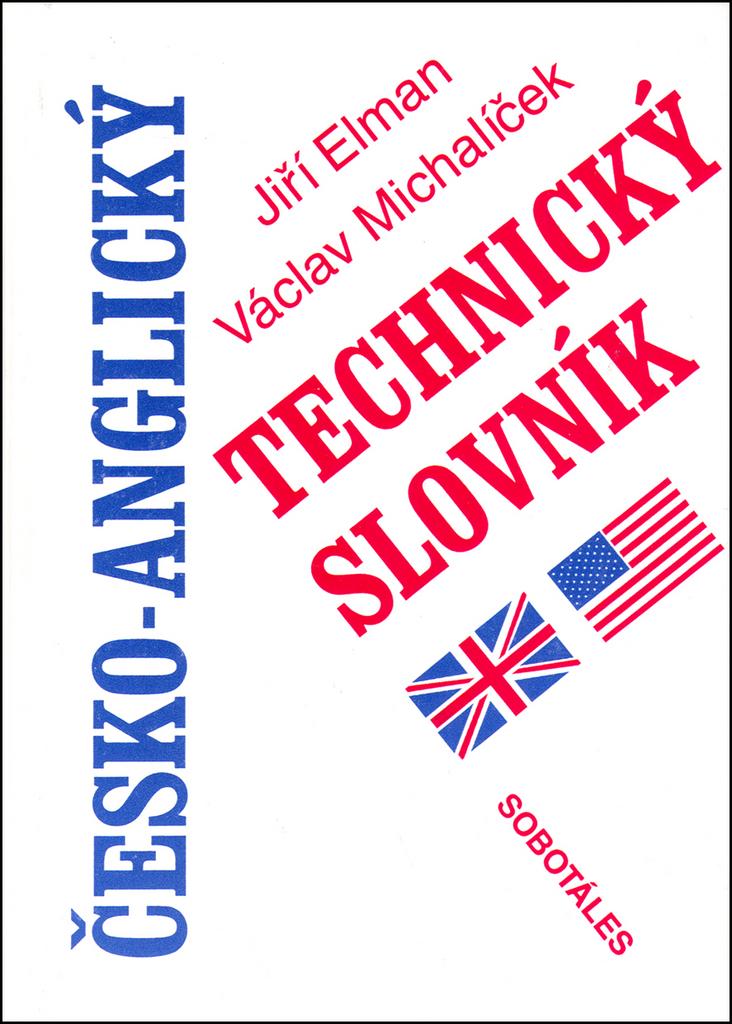 Česko-anglický technický slovník - Jiří Elman, Václav Michalíček