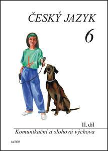 Obrázok Český jazyk 6 II. díl Komunikační a slohová výchova