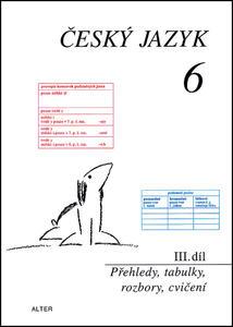 Obrázok Český jazyk 6 III. díl Přehledy, tabulky, rozbory, cvičení