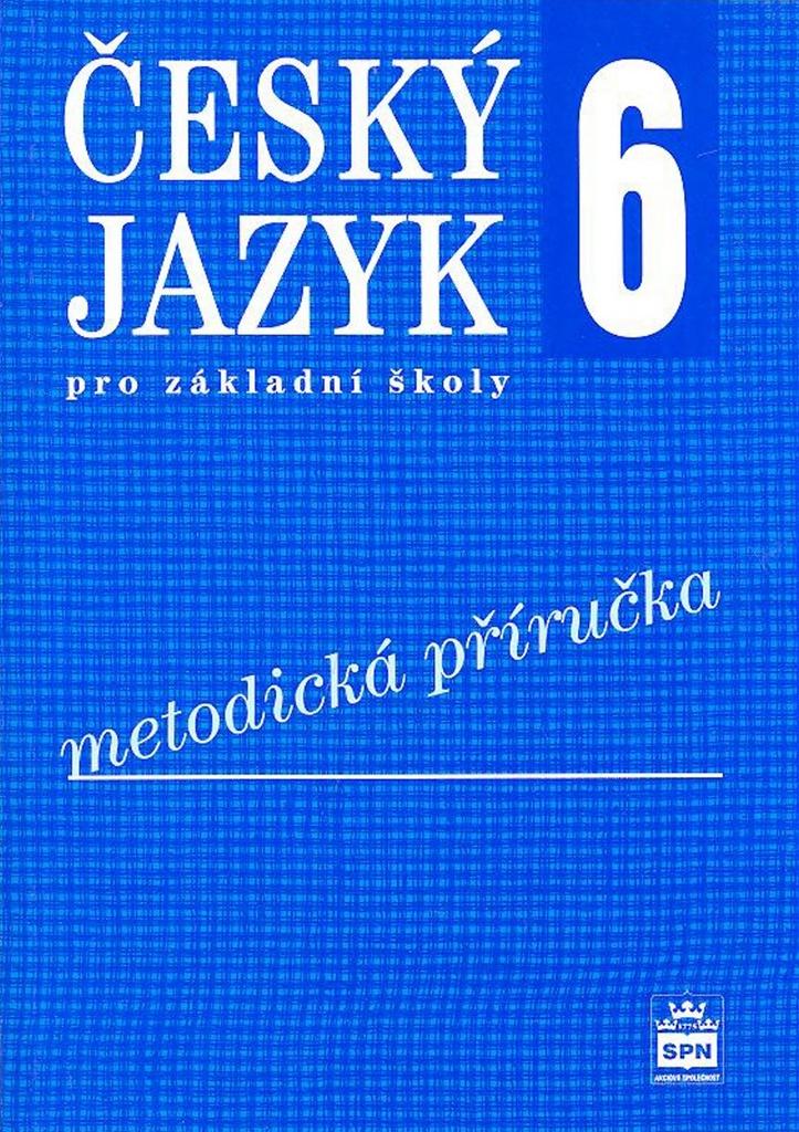 Český jazyk 6 pro základní školy Metodická příručka - Petr Mareš, Ivana Svobodová, Eva Hošnová, Ivana Bozděchová