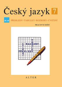 Obrázok Český jazyk 7 III. díl Přehledy, tabulky, rozbory, cvičení