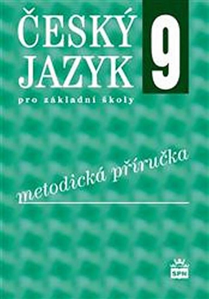 Český jazyk 9 pro základní školy Metodická příručka - Ivana Bozděchová, Petr Mareš, Ivana Svobodová