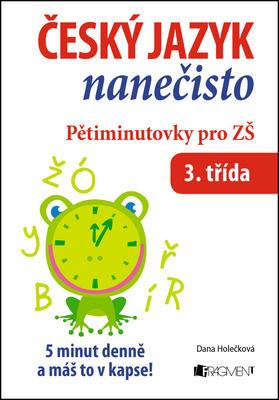 Obrázok Český jazyk nanečisto Pětiminutovky pro 3. třídu ZŠ