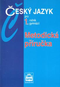 Obrázok Český jazyk pro 1.r.gymnázií Metodická příručka
