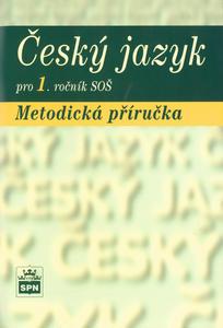 Český jazyk pro 1.ročník SOŠ Metodická příručka