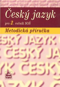 Obrázok Český jazyk pro 2. ročník SOŠ Metodická příručka