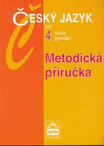 Obrázok Český jazyk pro 4.ročník gymnázií Metodická příručka