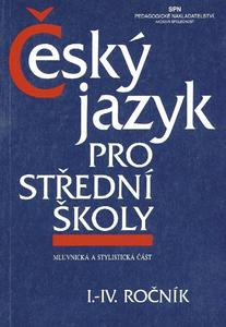 Zdeněk Hlavsa: Český jazyk pro střední školy I.-IV. ročník / Mluvnická a stylistická část