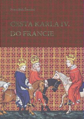 Obrázok Cesta Karla IV. do Francie