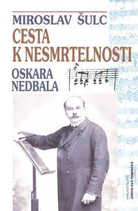 Obrázok Cesta k nesmrtelnosti Oskara Nedbala