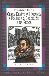 Obrázok Cesta Kryštofa Haranta z Polžic a z Bezdružic a na Pecce