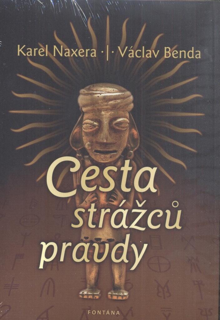 Cesta strážců pravdy - Karel Naxera, Václav Benda