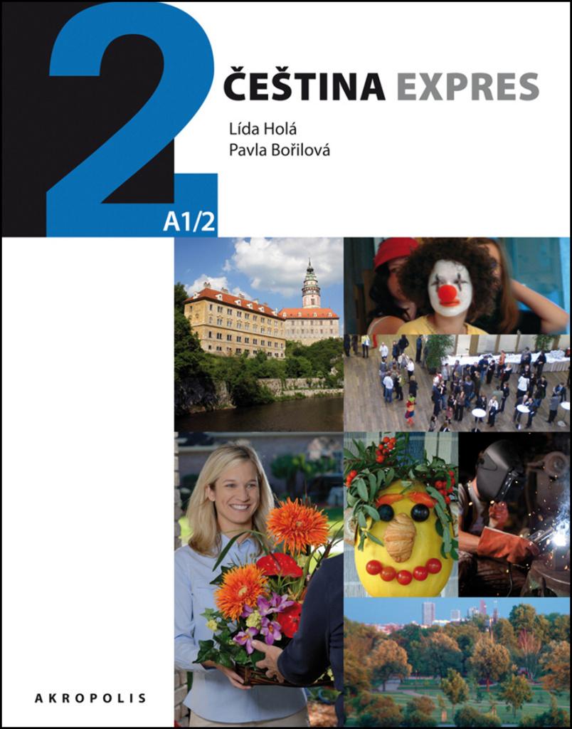 Čeština expres 2 (A1/2) + CD - Pavla Bořilová, Lída Holá