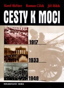 Obrázok Cesty k moci 1917,1933,1948