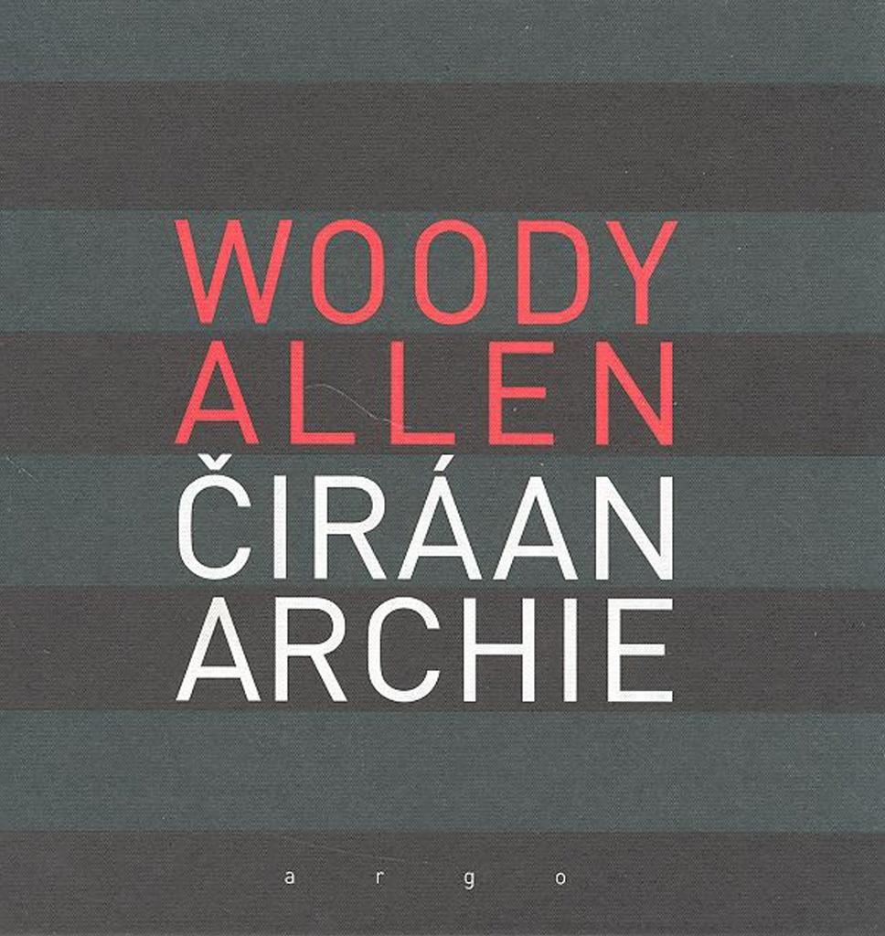 Čirá anarchie - Woody Allen