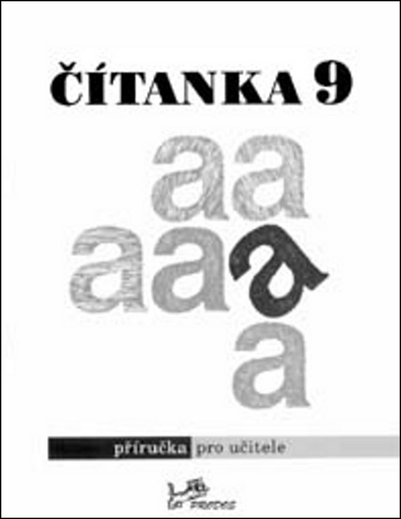 Čítanka 9 Příručka pro učitele - doc. PhDr. Dagmar Dorovská CSc., doc. PhDr. Vlasta Řeřichová CSc.