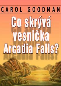 Obrázok Co skrývá vesnička Arcadia Falls