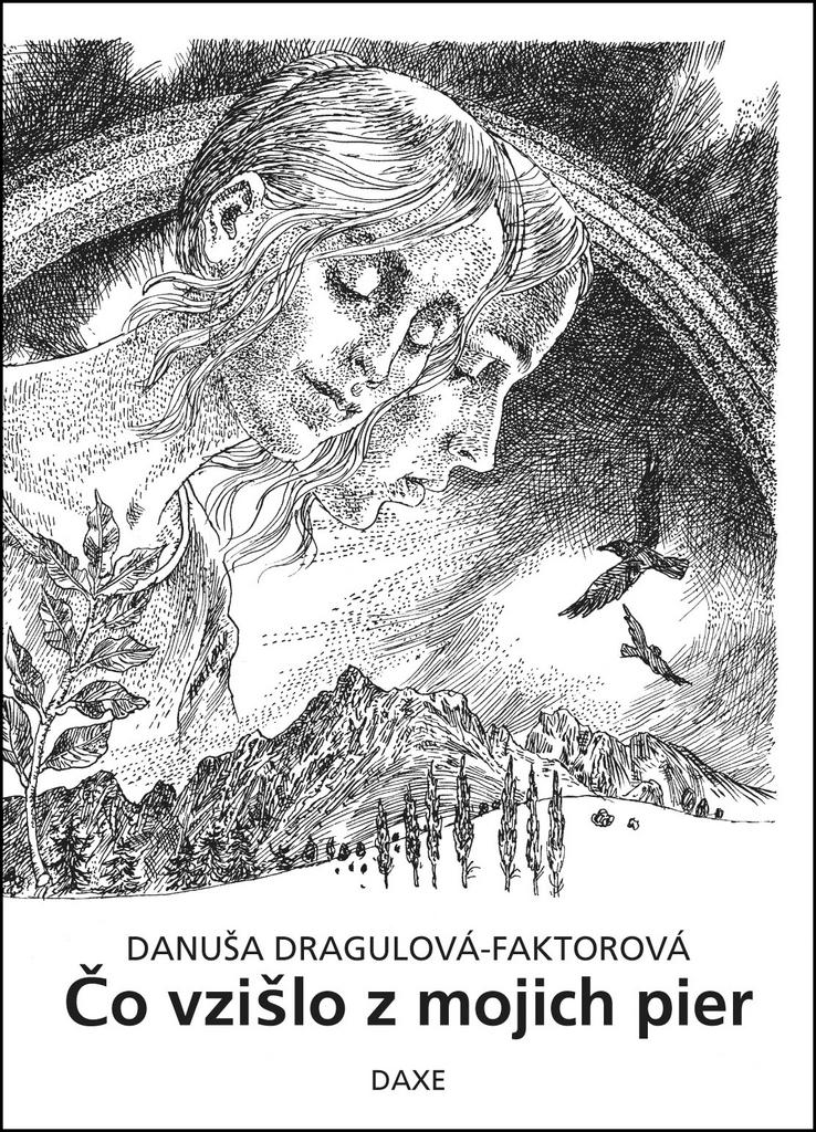 Čo vzišlo z mojich pier - Danuša Dragulová-Faktorová