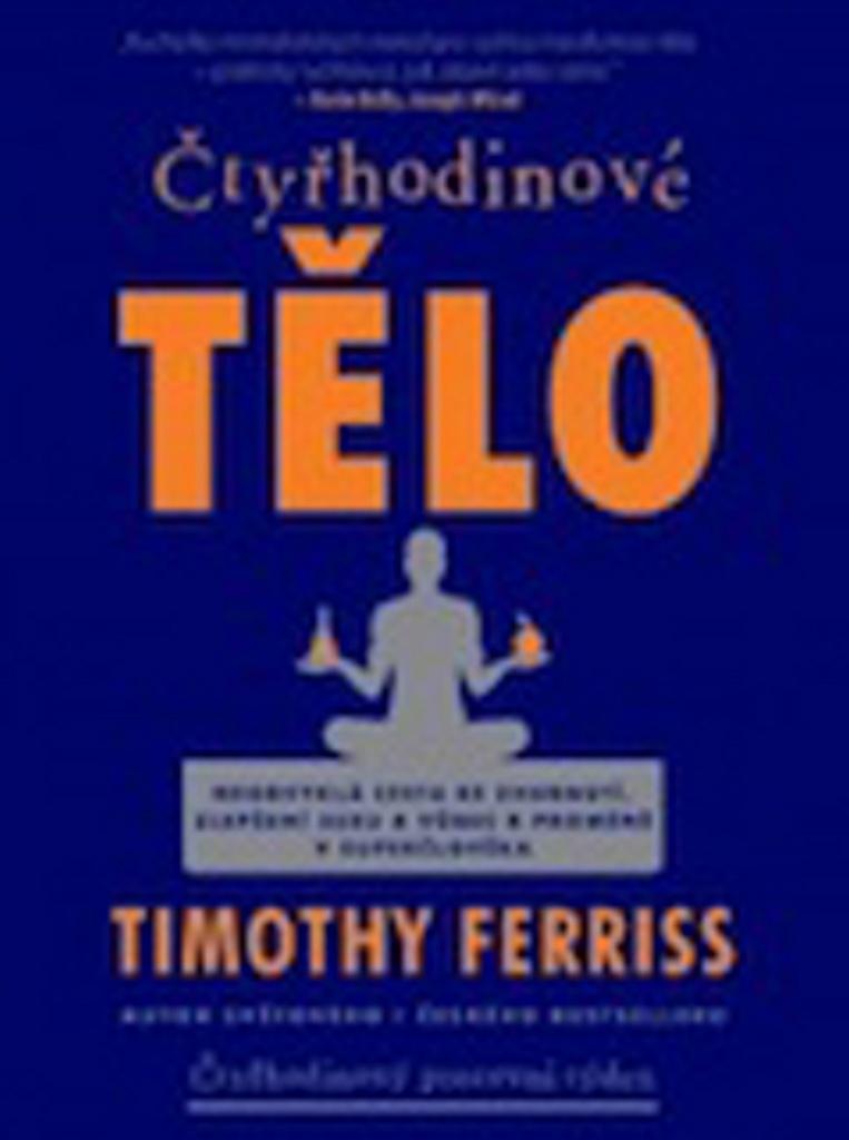 Čtyřhodinové tělo - Timothy Ferriss