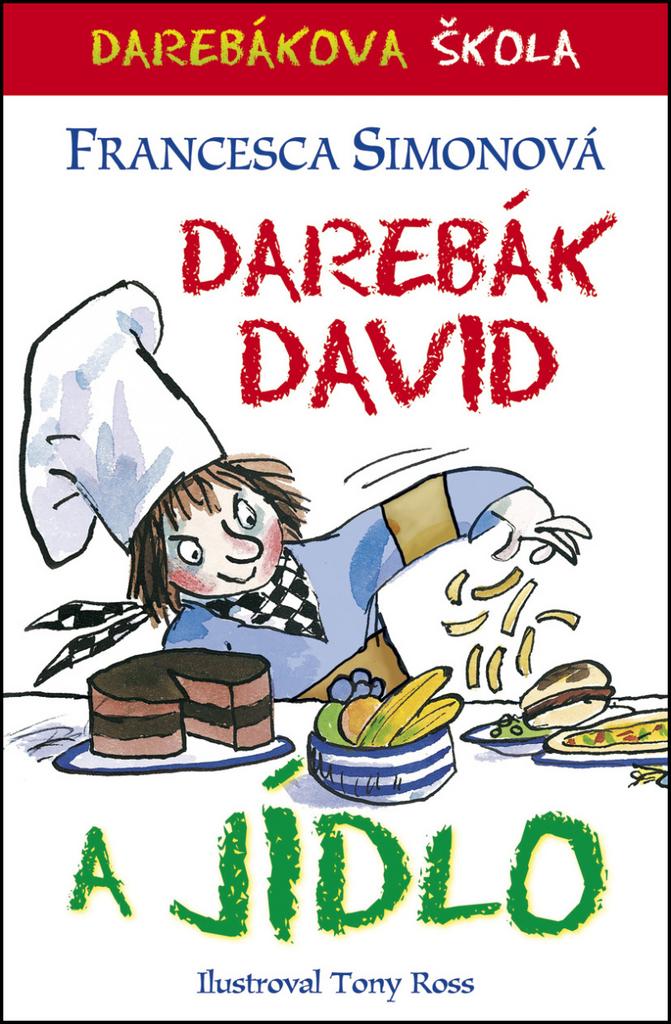 Darebák David a jídlo - Francesca Simonová