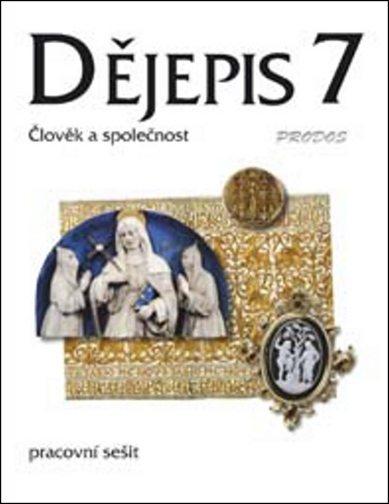 Dějepis 7 Středověk Pracovní sešit - Mgr. Linda Mikulenková