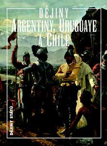 Obrázok Dějiny Argentiny, Uruguaye a Chile