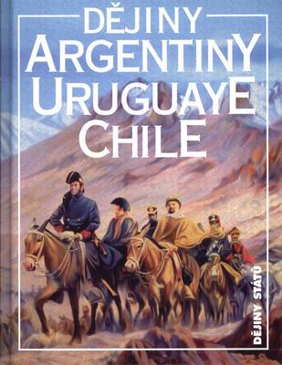 Obrázok Dějiny Argentiny  Uruquaye  Chile