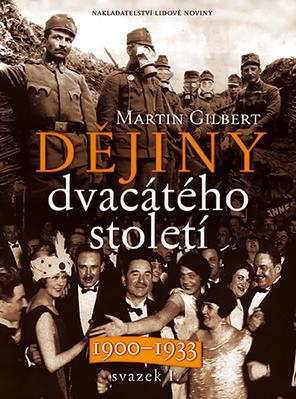 Obrázok Dějiny dvacátého století 1900 - 1933 svazek I.
