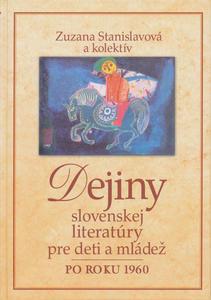 Obrázok Dejiny slovenskej literatúry pre deti a mládež po roku 1960