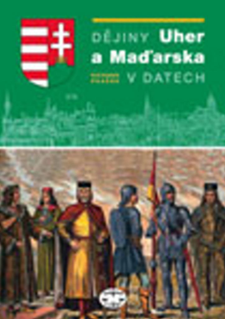 Dějiny Uher a Maďarska v datech - Richard Pražák
