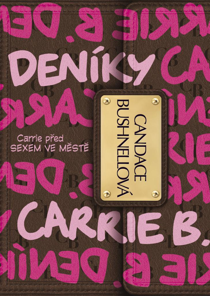 f6e96cd0241 Deníky Carrie B. (Sex ve městě) - Candace Bushnellová