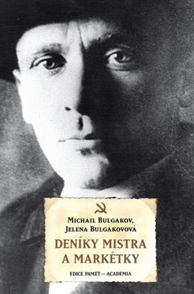 Deníky Mistra a Markétky - Michail Bulgakov, Jelena Bulgakovová