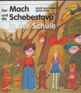 Obrázok Der Mach und die Schebestová in der Schule