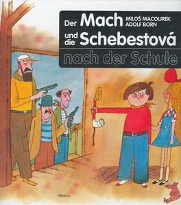 Obrázok Der Mach und die Schebestová nach der Schule