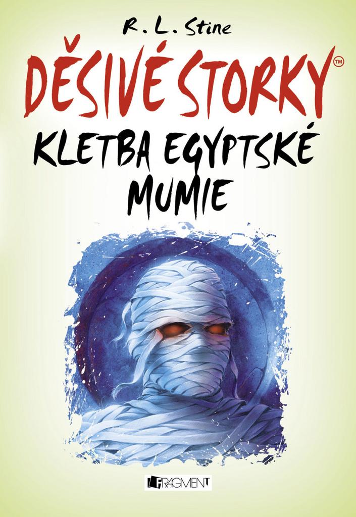 Děsivé storky Kletba egyptské mumie - Robert L. Stine