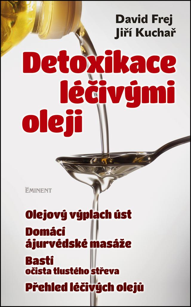 Detoxikace léčivými oleji - MUDr. David Frej, Jiří Kuchař