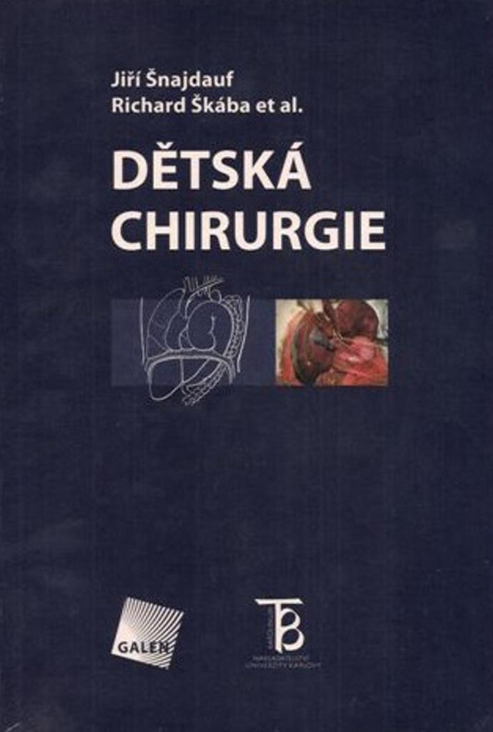 Dětská chirurgie - Jiří Šnajdauf, Richard Škába