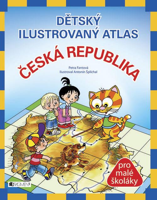 Dětský ilustrovaný atlas Česká republika - Mgr. Petra Pláničková Fantová