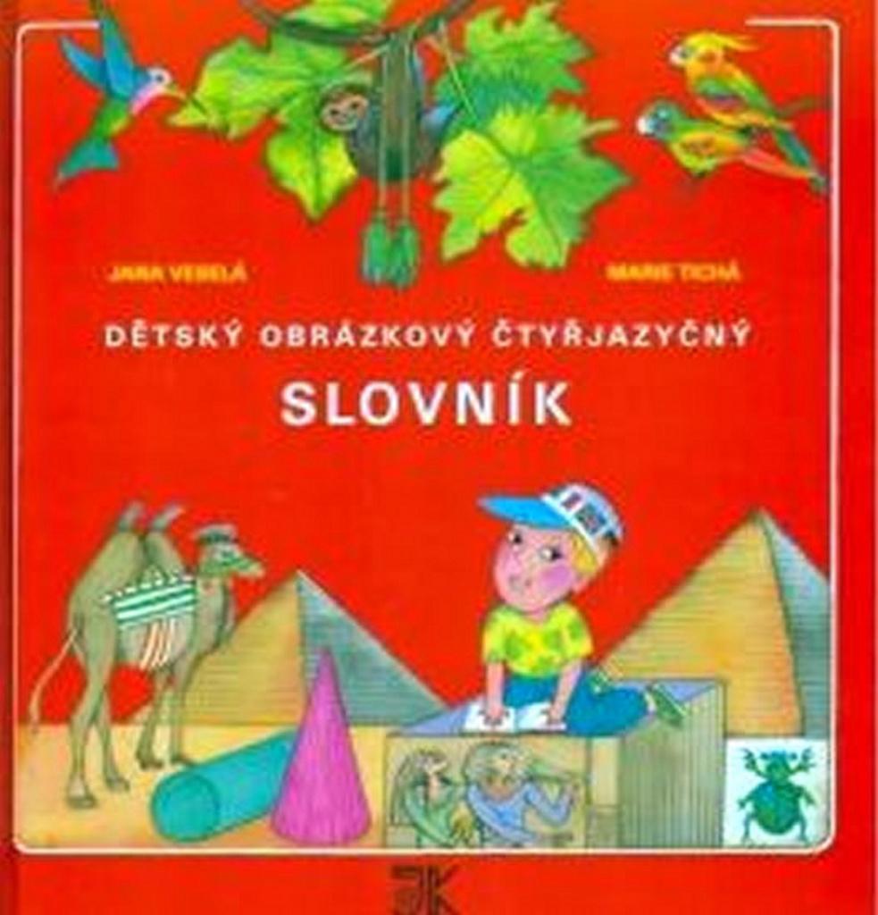 Dětský obrázkový čtyřjazyčný slovník - Jana Veselá, Marie Tichá