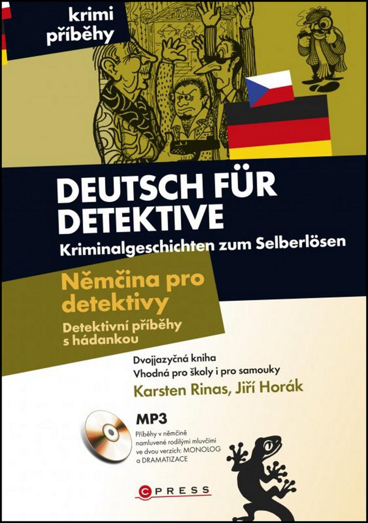 Deutsch für Detektive Němčina pro detektivy - Karsten Rinas, Jiří Horák