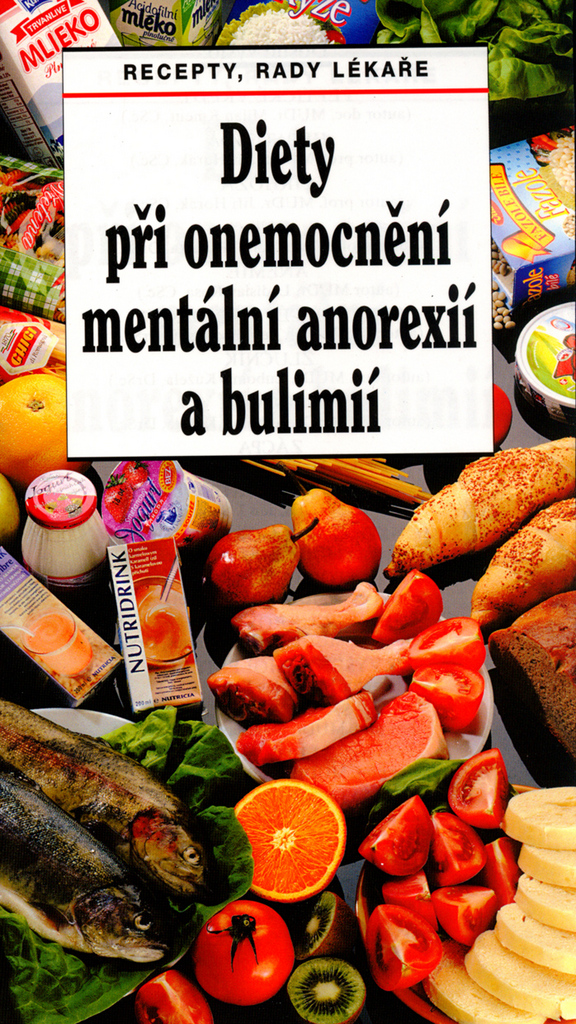 Diety při onemocnění mentální anorexií a bulimií - Dagmar Benešová, Lenka Mičová