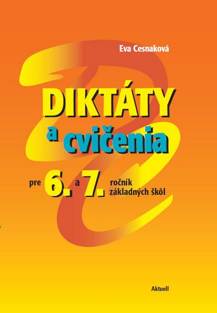 Diktáty a cvičenia pre 6. a 7. ročník základných škôl - Eva Cesnaková