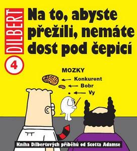 Obrázok Dilbert 4 Na to, abyste přežili, nemáte dost pod čepicí