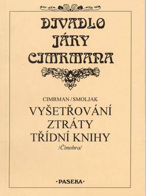 Obrázok Divadlo Járy Cimrmana Vyšetřování ztráty třídní knih