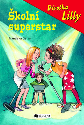 Divoška Lilly Školní superstar