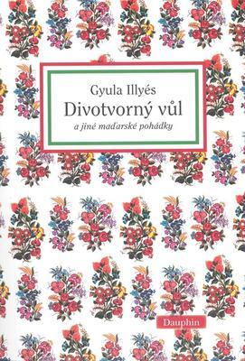Obrázok Divotvorný vůl a jiné maďarské pohádky