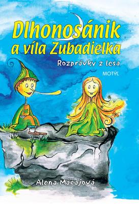 Obrázok Dlhonosánik a víla Zubadielka