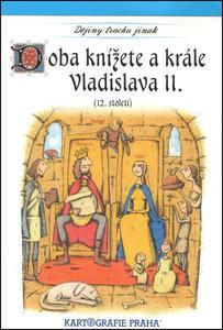 Obrázok Doba knížete a krále Vladislava II. (12. století)